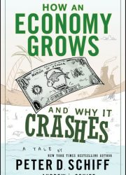 how-an-economy-grows-and-why-it-crashes